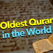 7 Oldest Transcripts of the Quran in the World!