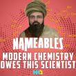 Modern Chemistry Owes this Muslim Scientist!