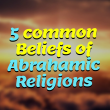 What Do Abrahamic Religions Have in Common?