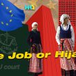 Oppressing Muslim Women in Europe: Either a Job or the Hijab!